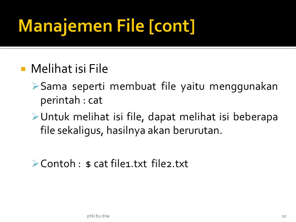 Manajemen File [cont] Melihat isi File